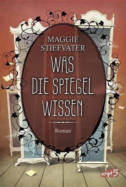 Was die Spiegel wissen - Maggie Stiefvater