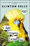 I Hate Everyone, Except You - Clinton Kelly