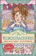 Die Glücksbäckerei - Das magische Rezeptbuch - Kathryn Littlewood