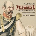 Bismarck: The Man and the Statesman - A. J. P. Taylor