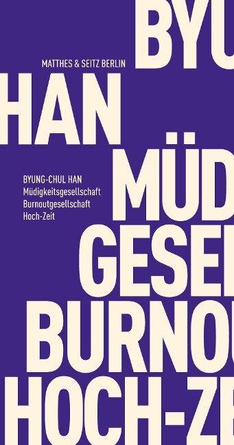 Müdigkeitsgesellschaft Burnoutgesellschaft Hoch-Zeit - Byung-Chul Han