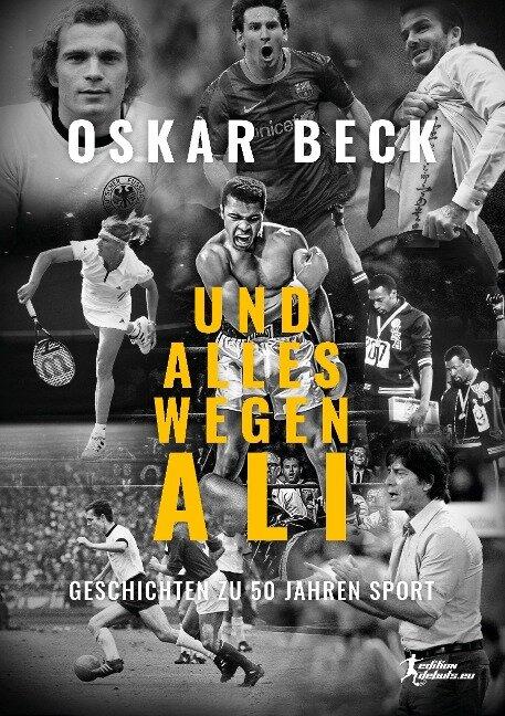 Und alles wegen Ali - Oskar Beck