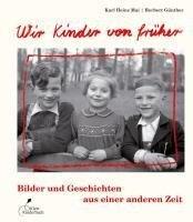 Wir Kinder von früher - Herbert Günther