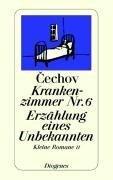 Krankenzimmer Nr. 6. Erzählung eines Unbekannten - Anton Tschechow