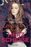 Immer diese Herzscheiße - Nana Rademacher