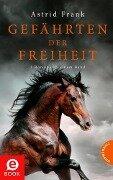Gefährten der Freiheit - Astrid Frank