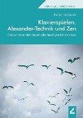 Klavierspielen, Alexander-Technik und Zen - Helmut Rennschuh