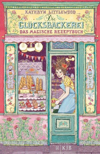 Die Glücksbäckerei 01 - Das magische Rezeptbuch - Kathryn Littlewood