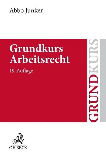 Grundkurs Arbeitsrecht - Abbo Junker