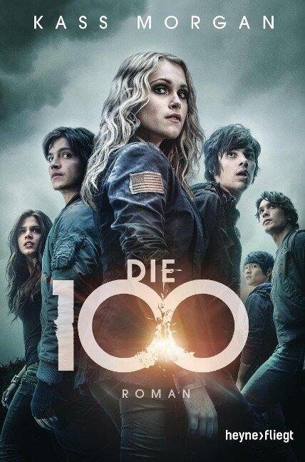 Die 100 Band 1 - Kass Morgan