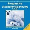 Spann an - lass los, das ist famos. Progressive Muskelentspannung für Kinder. CD - Marita Hennig