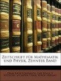Zeitschrift für Mathematik und Physik, Zehnter Band - Oskar Xaver Schlömilch, Carl Runge, B Witzschel, M Cantor, E Kahl
