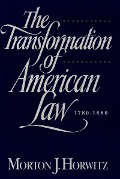 The Transformation of American Law, 1870-1960 - Morton J. Horwitz