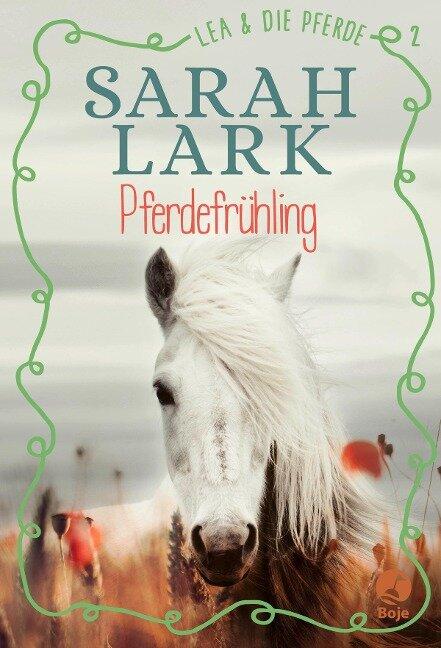 Lea und die Pferde 2. Pferdefrühling - Sarah Lark