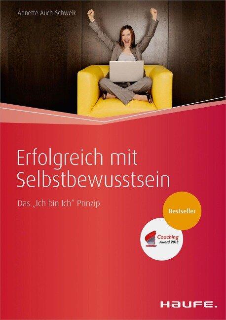 Erfolgreich mit Selbstbewusstsein - Annette Auch-Schwelk