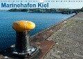 Marinehafen Kiel (Wandkalender 2018 DIN A4 quer) - k. A. happyroger