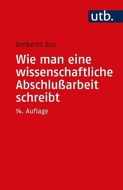 Wie man eine wissenschaftliche Abschlussarbeit schreibt - Umberto Eco