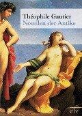 Novellen der Antike - Théophile Gautier