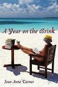 A Year on the Brink - Anne Turner Jean Anne Turner, Jean Anne Turner