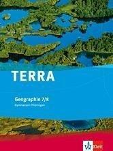 TERRA Geographie für Thüringen - Ausgabe für Gymnasien (Neue Ausgabe). Schülerbuch 7./8. Schuljahr -