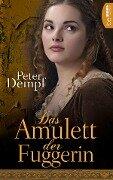 Das Amulett der Fuggerin - Peter Dempf