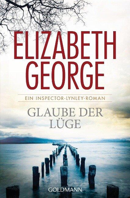 Glaube der Lüge - Elizabeth George
