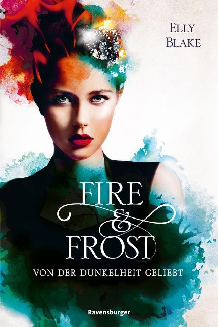 Fire & Frost, Band 3: Von der Dunkelheit geliebt - Elly Blake