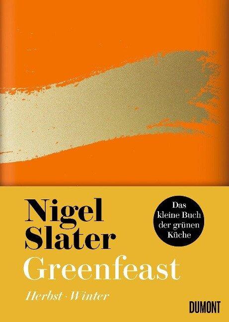 Greenfeast: Herbst / Winter - Nigel Slater