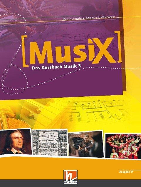 MusiX 3. Schülerband. Allgemeine Ausgabe - Markus Detterbeck, Gero Schmidt-Oberländer
