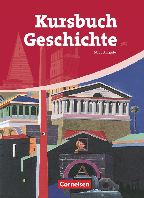 Kursbuch Geschichte. Von der Antike bis zur Gegenwart. Schülerbuch -