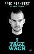 9 Tage wach - Eric Stehfest, Michael J. Stephan