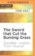 The Sword That Cut the Burning Grass - Dorothy Hoobler, Tom Hoobler