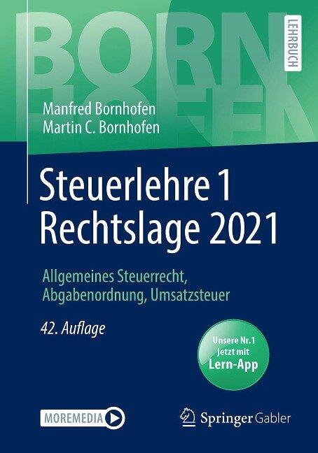 Steuerlehre 1 Rechtslage 2021 - Manfred Bornhofen, Martin C. Bornhofen