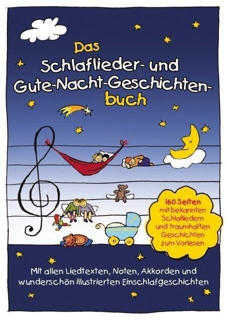 Das Schlaflieder- und Gute-Nacht-Geschichtenbuch -