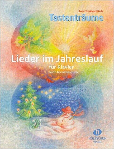 Tastenträume Lieder im Jahreslauf - Anne Terzibaschitsch