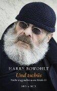 Und tschüs - Harry Rowohlt