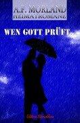 Wen Gott prüft - A. F. Morland