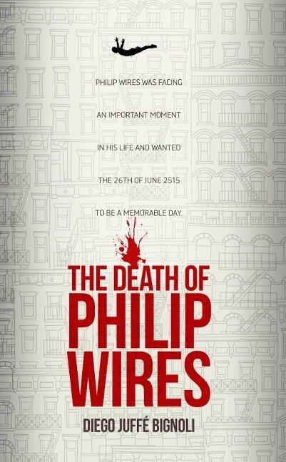 Death of Philip Wires - Diego Juffe Bignoli