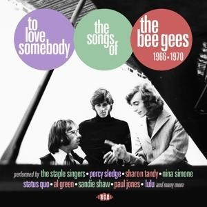 To Love Somebody-The Songs Of The Bee Gees 1966- - Various