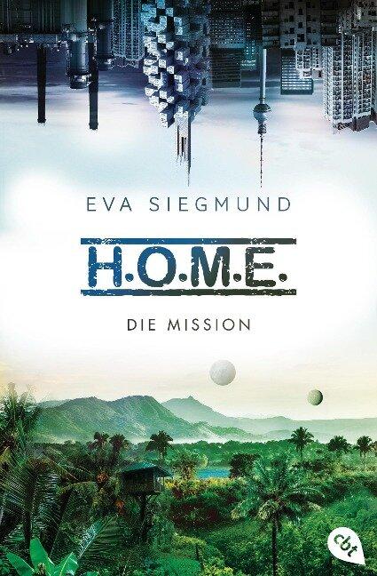 H.O.M.E. - Die Mission - Eva Siegmund