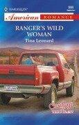 Ranger's Wild Woman (Mills & Boon American Romance) - Tina Leonard