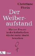 Der Weiberaufstand - Christiane Florin