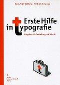 Erste Hilfe in Typografie - Hans Peter Willberg, Friedrich Forssman