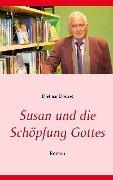 Susan und die Schöpfung Gottes - Dietmar Dressel