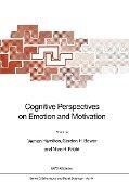 Cognitive Perspectives on Emotion and Motivation -