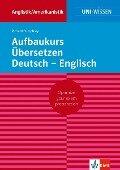 Aufbaukurs Übersetzen Deutsch-Englisch - Richard Humphrey