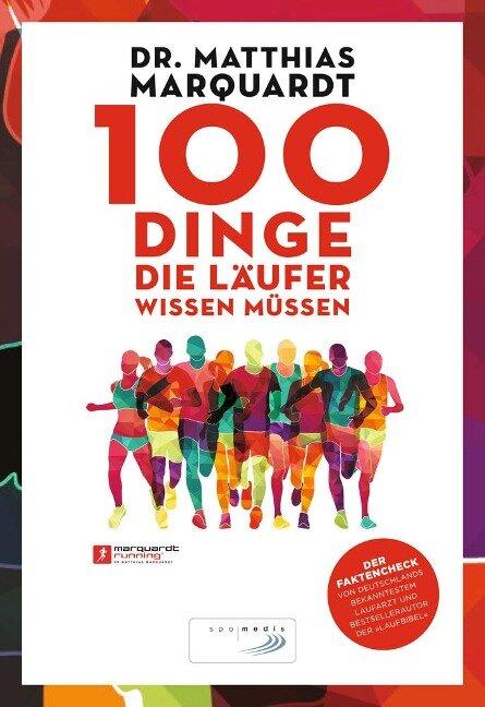 100 Dinge, die Läufer wissen müssen - Matthias Marquardt