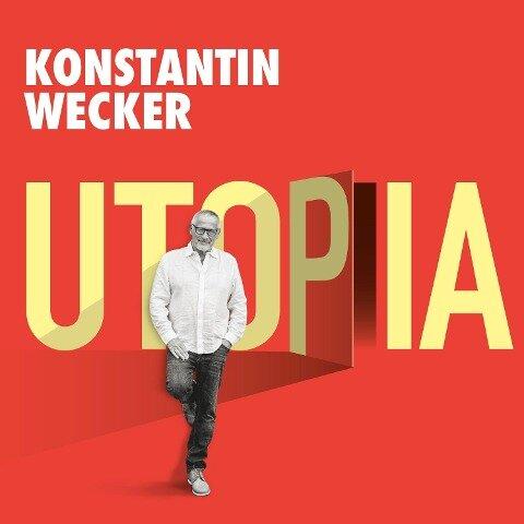 Utopia - Konstantin Wecker