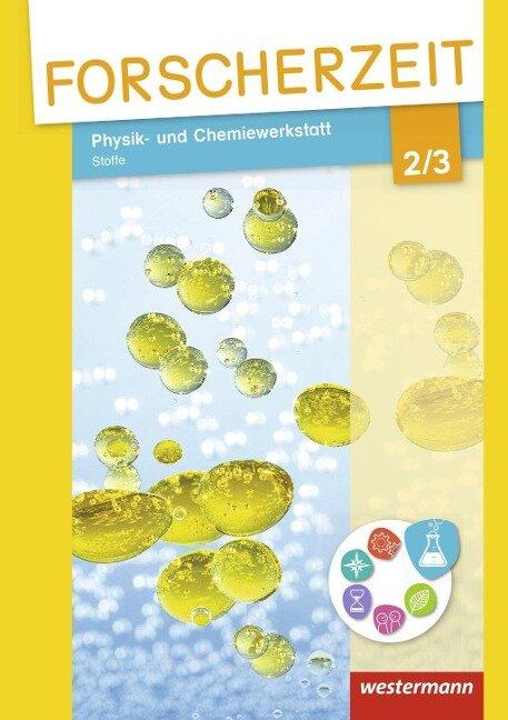 Forscherzeit 2 / 3. Schülerheft. Physik- und Chemiewerkstatt - Stoffe 2/3 -