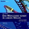 Der Wohlstand kommt in langen Wellen. 2 CDs - Erik Händeler